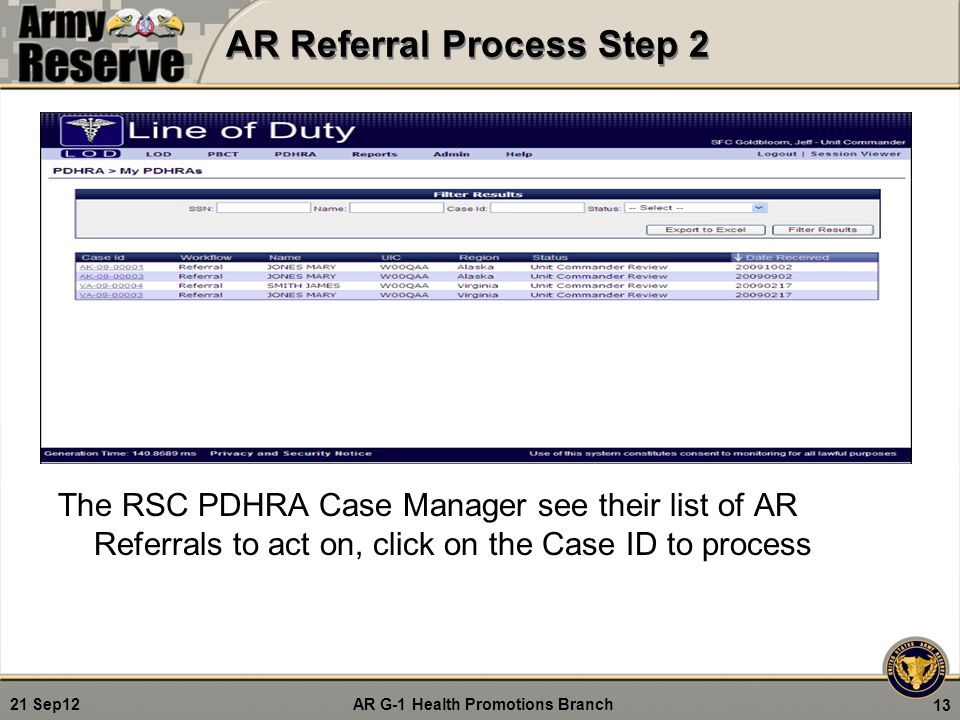 AR G-1 Health Promotions Branch 21 Sep12 AR Referral Process Step 2 The RSC PDHRA Case Manager see their list of AR Referrals to act on, click on the