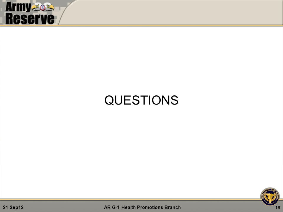 AR G-1 Health Promotions Branch 21 Sep12 QUESTIONS 19