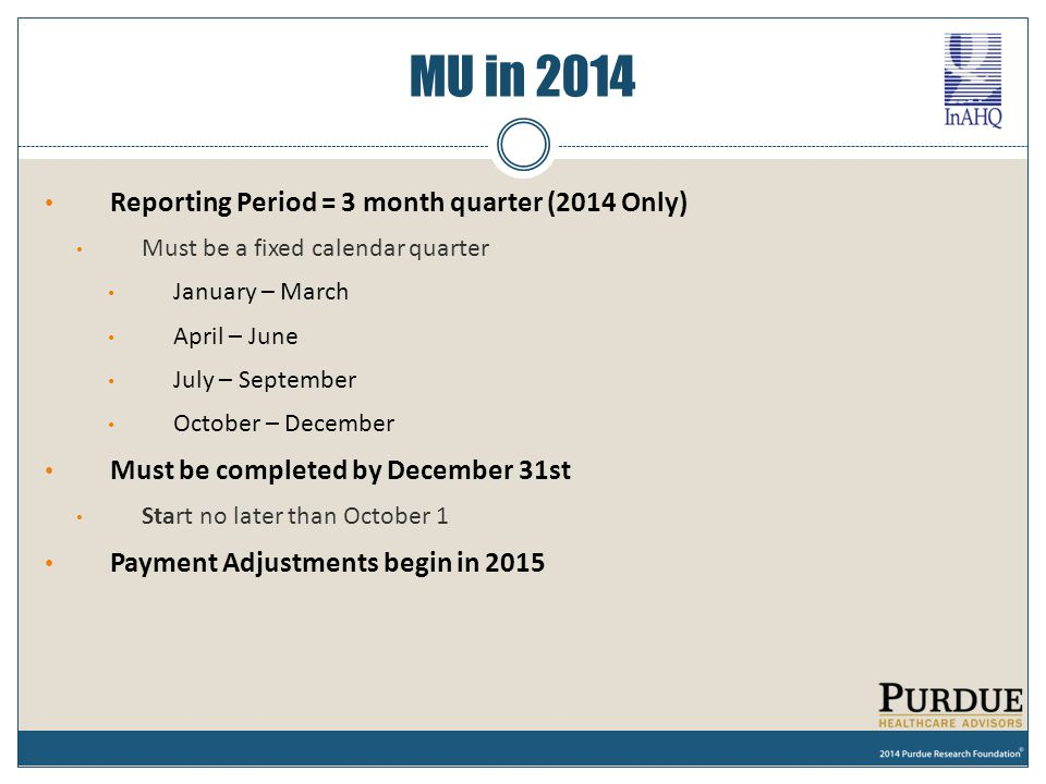 MU in 2014 Reporting Period = 3 month quarter (2014 Only) Must be a fixed calendar quarter January – March April – June July – September October – Dec
