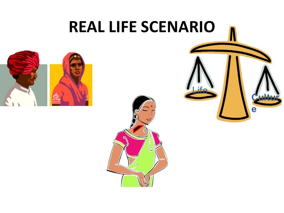 REAL LIFE SCENARIO Cultur e Life