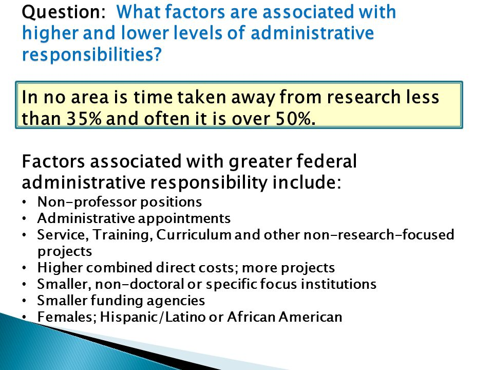 Question: What factors are associated with higher and lower levels of administrative responsibilities.