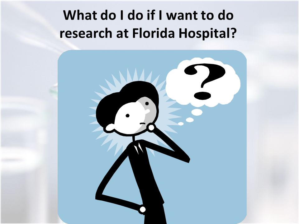 What do I do if I want to do research at Florida Hospital