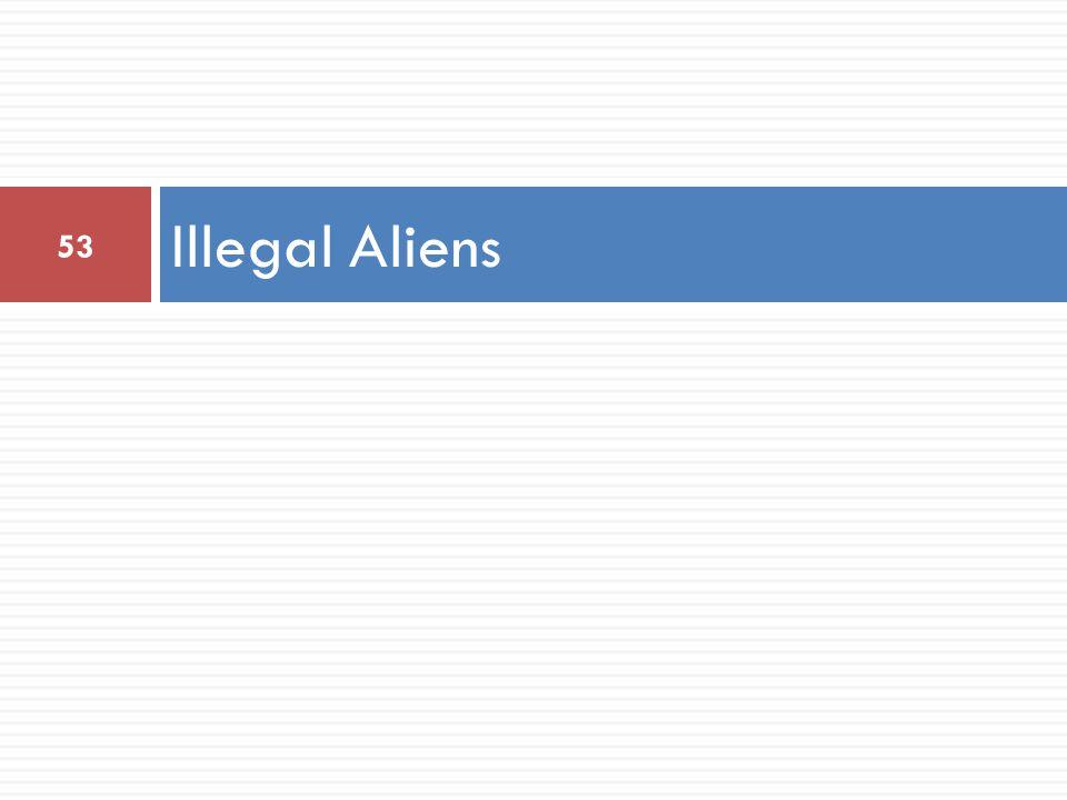 Illegal Aliens 53