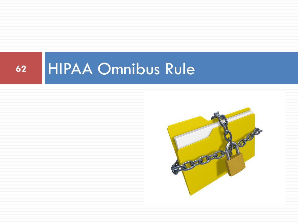 HIPAA Omnibus Rule 62