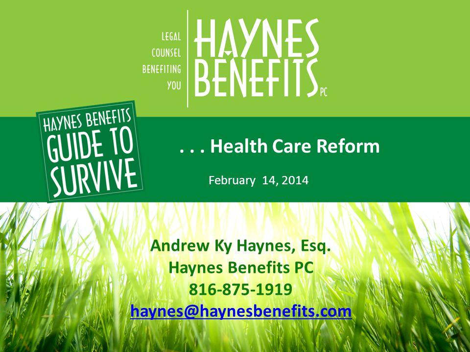 ... Health Care Reform February 14, 2014 Andrew Ky Haynes, Esq.