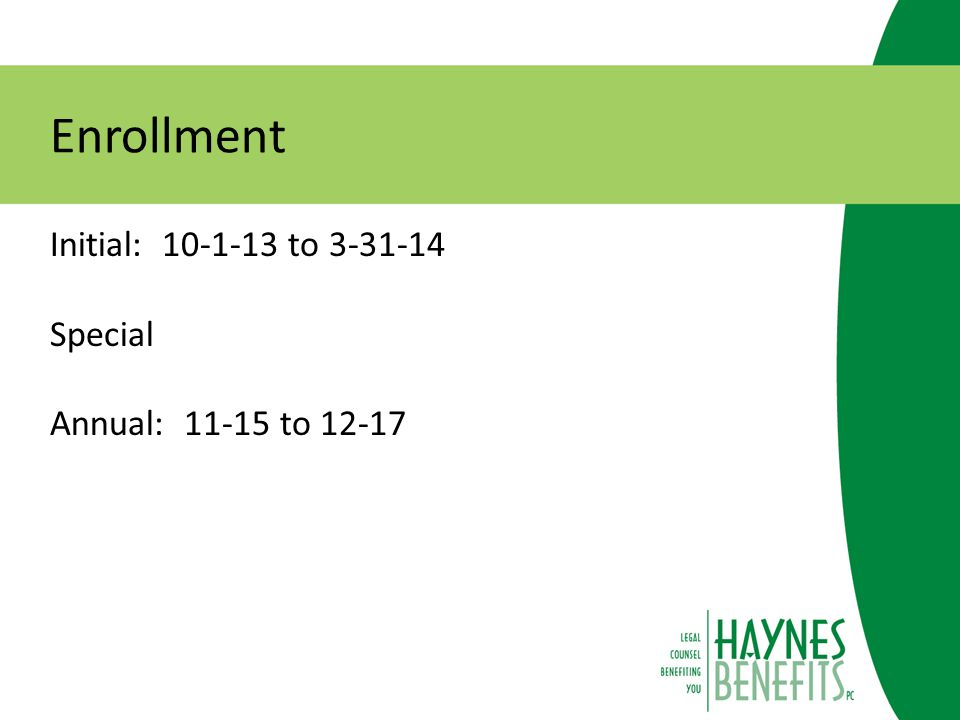 Enrollment Initial: 10-1-13 to 3-31-14 Special Annual: 11-15 to 12-17
