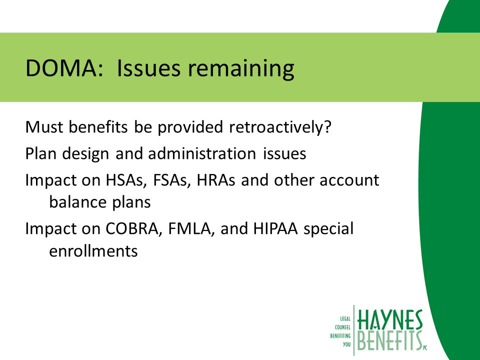 DOMA: Issues remaining Must benefits be provided retroactively.