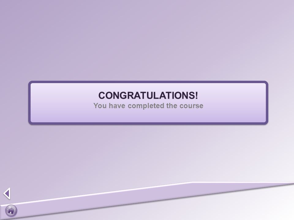 CONGRATULATIONS! You have completed the course