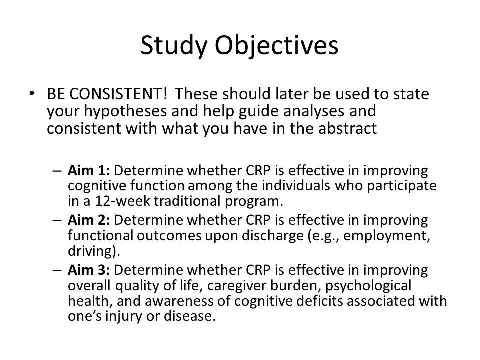 Study Objectives BE CONSISTENT.