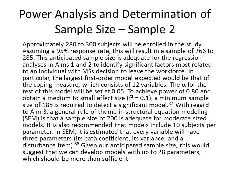 Power Analysis and Determination of Sample Size – Sample 2 Approximately 280 to 300 subjects will be enrolled in the study. Assuming a 95% response ra