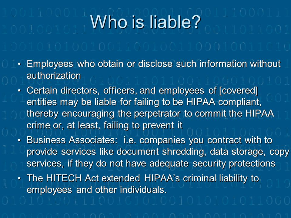 Who is liable? Employees who obtain or disclose such information without authorization Employees who obtain or disclose such information without autho