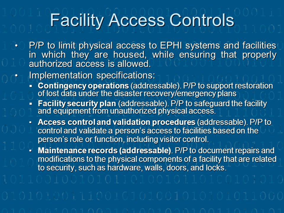 Facility Access Controls P/P to limit physical access to EPHI systems and facilities in which they are housed, while ensuring that properly authorized