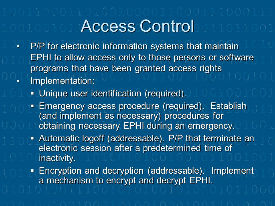 Access Control P/P for electronic information systems that maintain EPHI to allow access only to those persons or software programs that have been gra