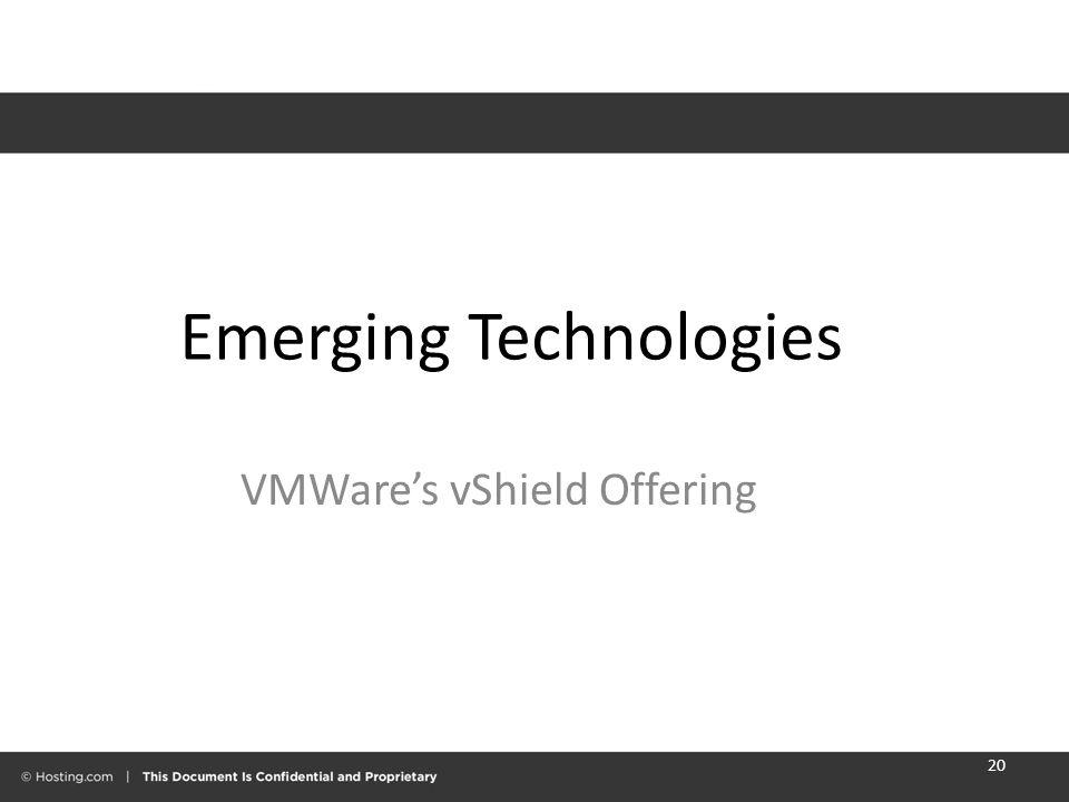 Emerging Technologies VMWare's vShield Offering 20