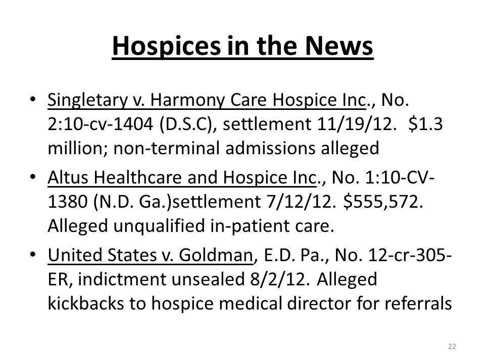 Hospices in the News Singletary v. Harmony Care Hospice Inc., No.