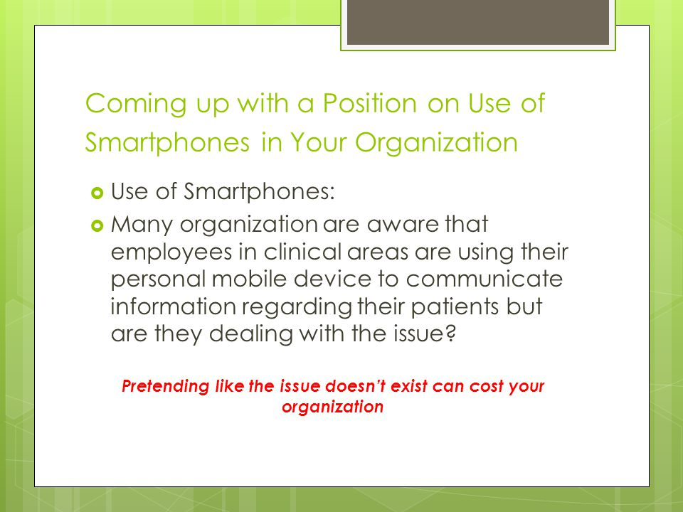 Steps to Compliance  Does your organization have a mobile device policy.
