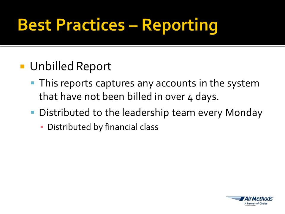  Unbilled Report  This reports captures any accounts in the system that have not been billed in over 4 days.