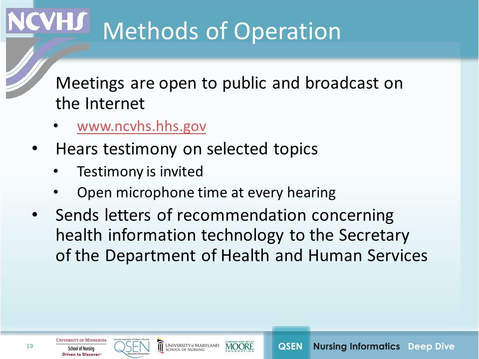 19 Methods of Operation Meetings are open to public and broadcast on the Internet www.ncvhs.hhs.gov Hears testimony on selected topics Testimony is in