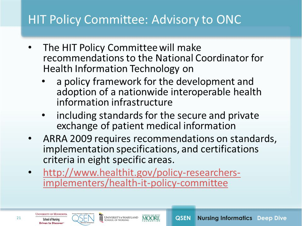 21 HIT Policy Committee: Advisory to ONC The HIT Policy Committee will make recommendations to the National Coordinator for Health Information Technol