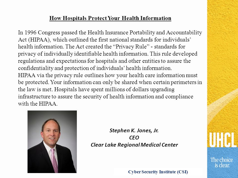 How Hospitals Protect Your Health Information In 1996 Congress passed the Health Insurance Portability and Accountability Act (HIPAA), which outlined the first national standards for individuals' health information.
