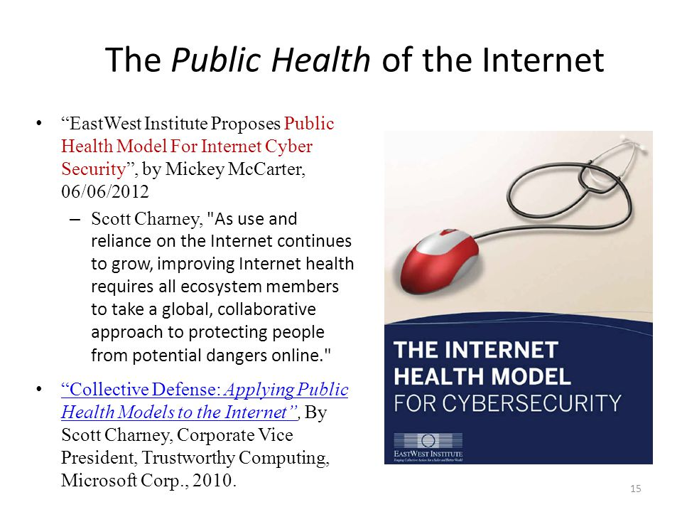 """The Public Health of the Internet """"EastWest Institute Proposes Public Health Model For Internet Cyber Security"""", by Mickey McCarter, 06/06/2012 – Scot"""