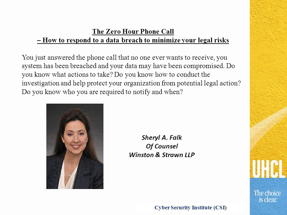 The Zero Hour Phone Call – How to respond to a data breach to minimize your legal risks You just answered the phone call that no one ever wants to rec