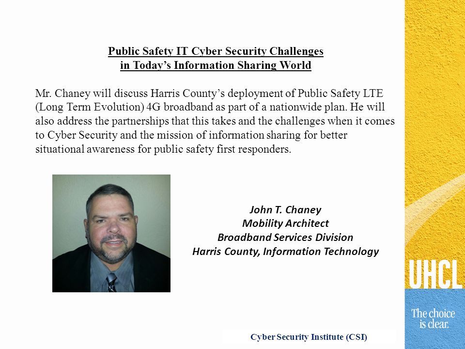 Public Safety IT Cyber Security Challenges in Today's Information Sharing World Mr.
