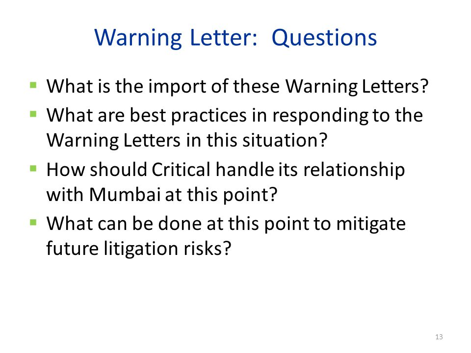Warning Letter: Questions  What is the import of these Warning Letters.