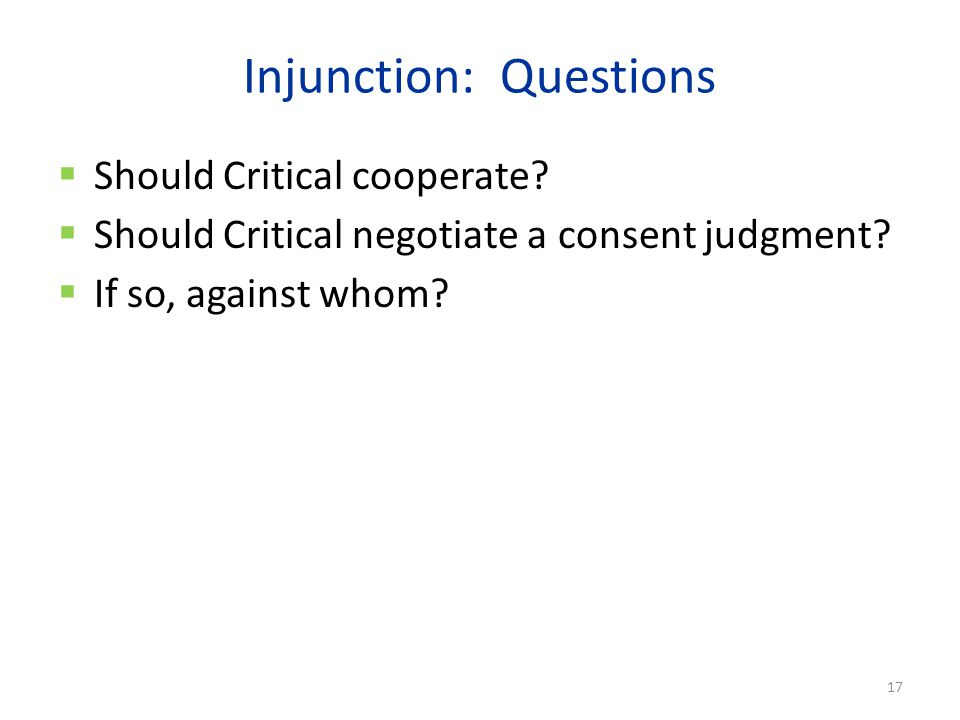 Injunction: Questions  Should Critical cooperate.