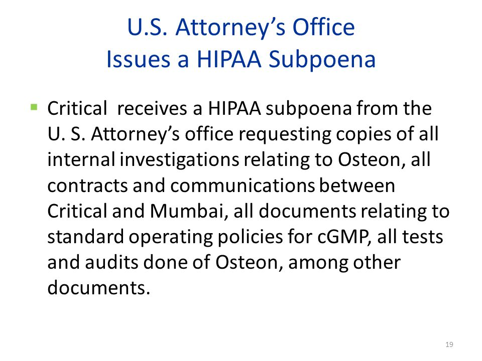 U.S. Attorney's Office Issues a HIPAA Subpoena  Critical receives a HIPAA subpoena from the U.