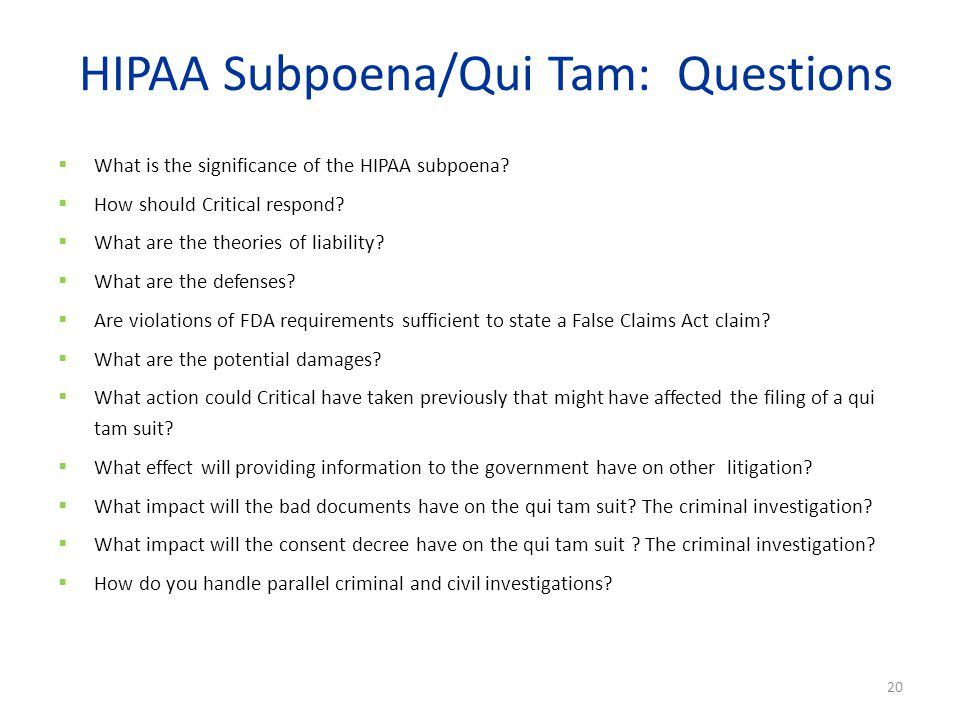 HIPAA Subpoena/Qui Tam: Questions  What is the significance of the HIPAA subpoena.