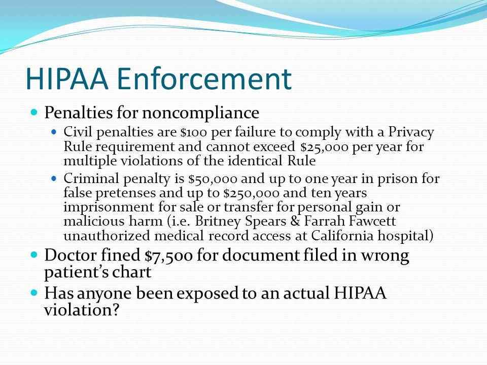 HIPAA, cont'd Eight Keys to consider in complying with the Security Rule Obtain and maintain senior mgmt support Develop and implement security policies Conduct and maintain inventory of EPHI Be aware of political and cultural issues raised by HIPAA Conduct regular and detailed risk analysis Determine what is appropriate and reasonable Documentation Prepare for ongoing compliance
