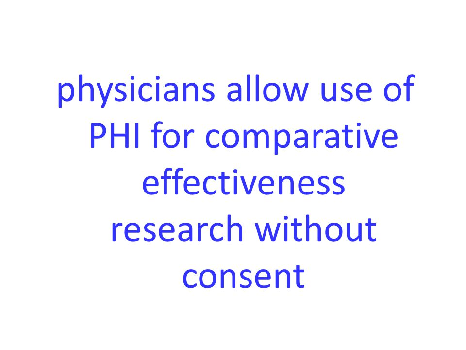 physicians allow use of PHI for comparative effectiveness research without consent