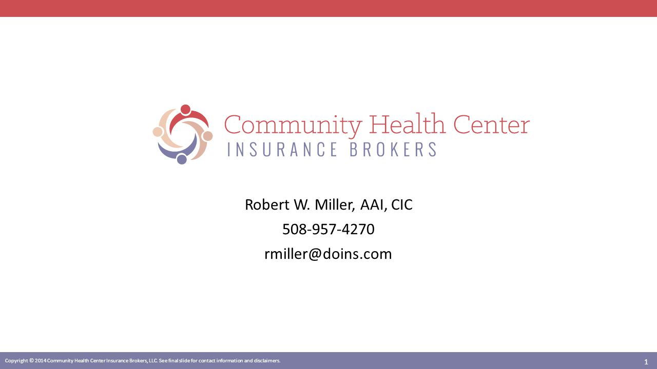 Copyright © 2014 Community Health Center Insurance Brokers, LLC.