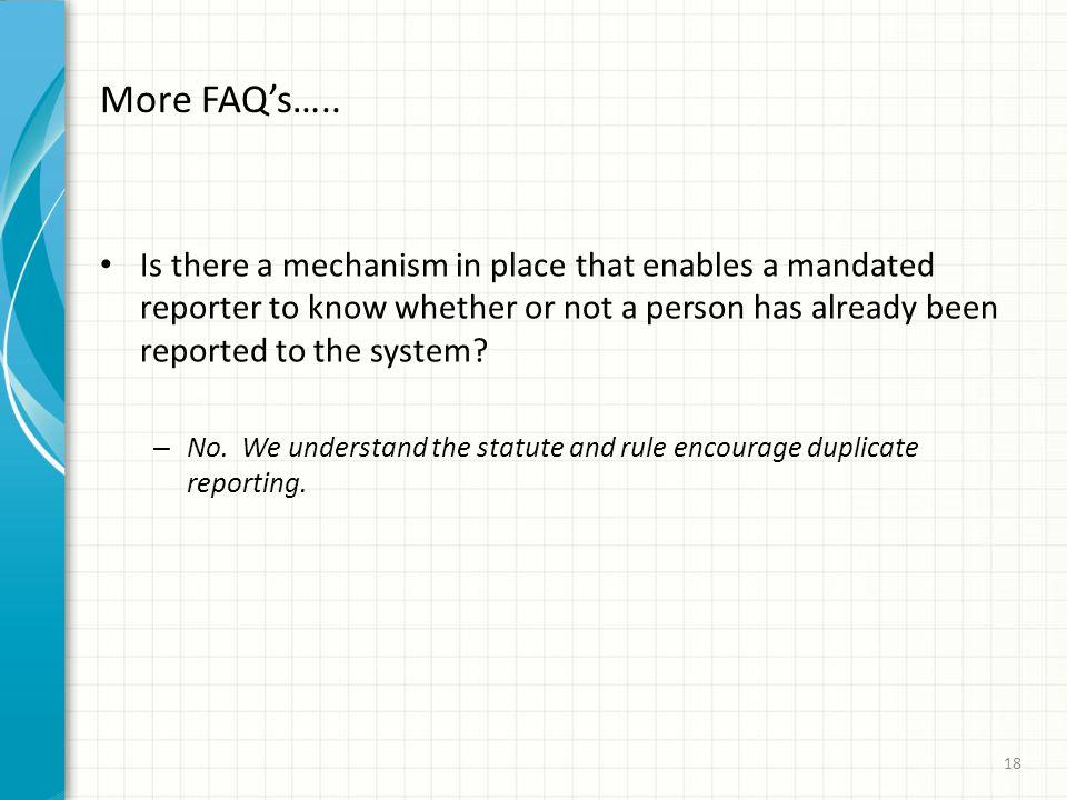 More FAQ's…..