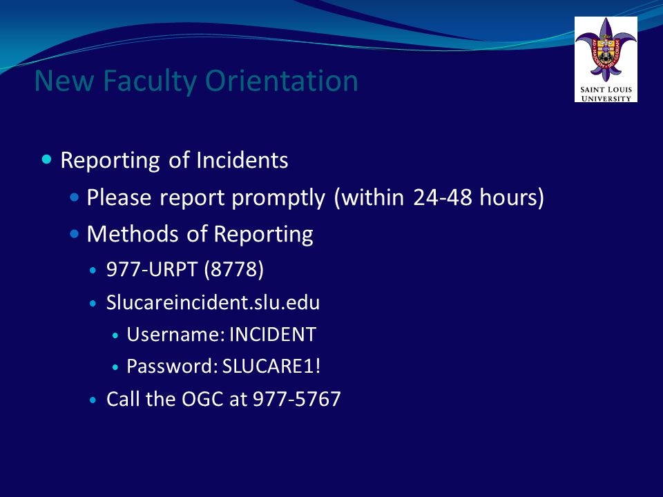 New Faculty Orientation Other Helpful Tips If an attorney calls, please direct them to the OGC at 977-5767.