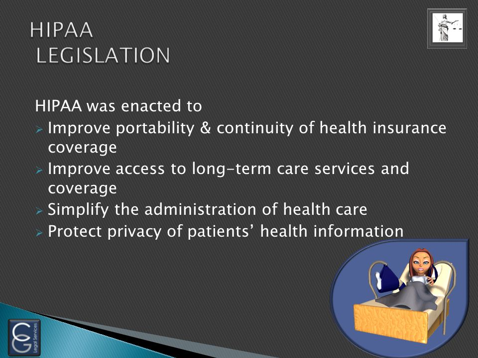 The Health Insurance Portability and Accountability Act (HIPAA), Public Law 104-191, was enacted by Congress on August 21, 1996.