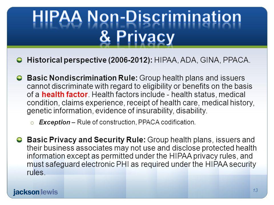 Historical perspective (2006-2012): HIPAA, ADA, GINA, PPACA.