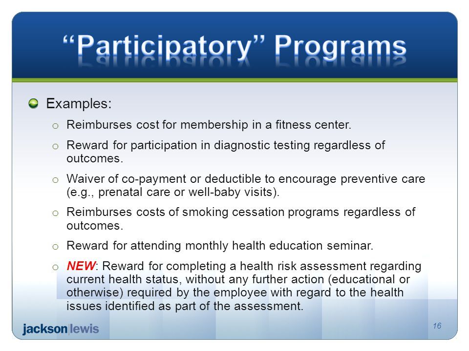 Examples: o Reimburses cost for membership in a fitness center.
