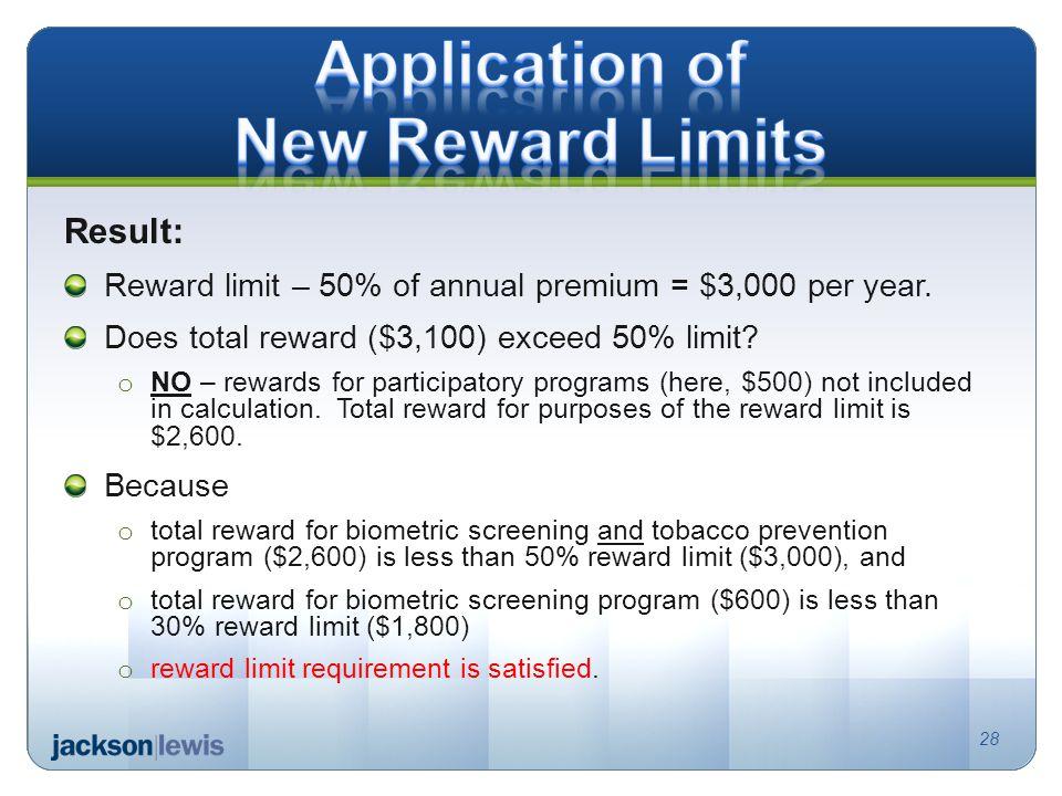 Result: Reward limit – 50% of annual premium = $3,000 per year. Does total reward ($3,100) exceed 50% limit? o NO – rewards for participatory programs