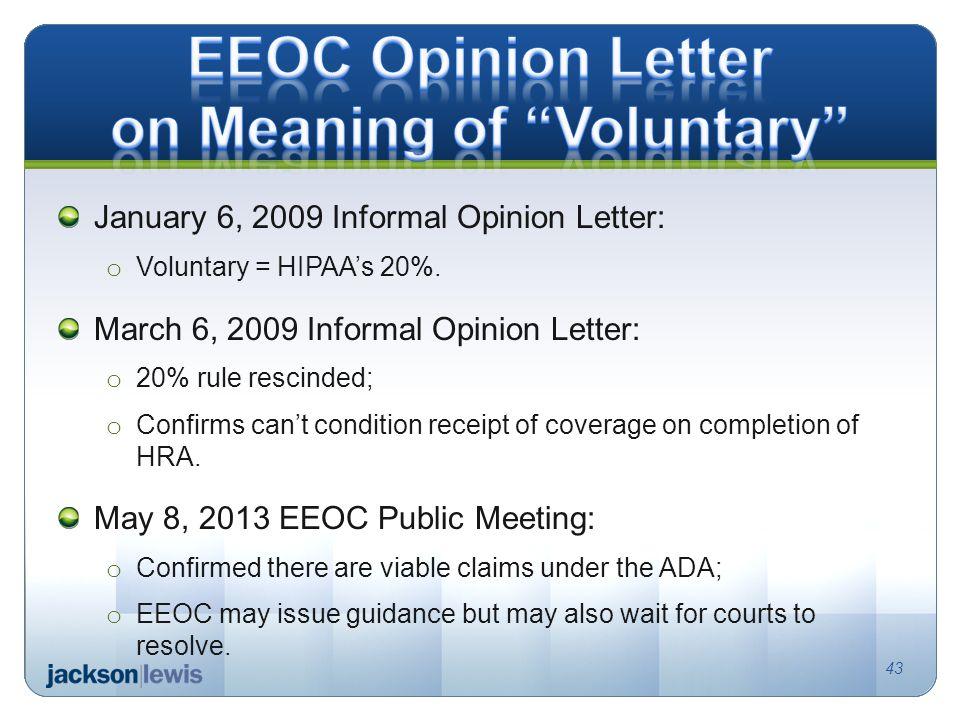 January 6, 2009 Informal Opinion Letter: o Voluntary = HIPAA's 20%.