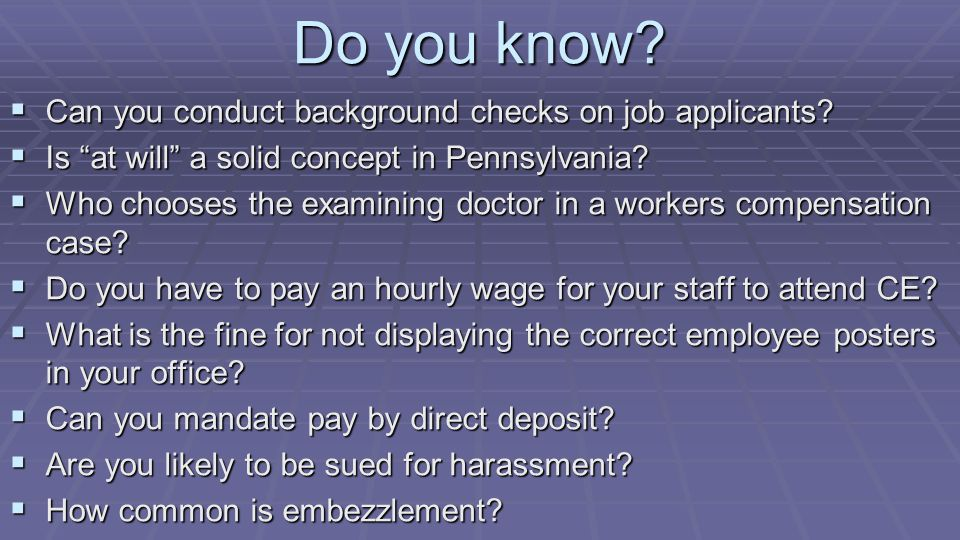 Do you know.  Can you conduct background checks on job applicants.