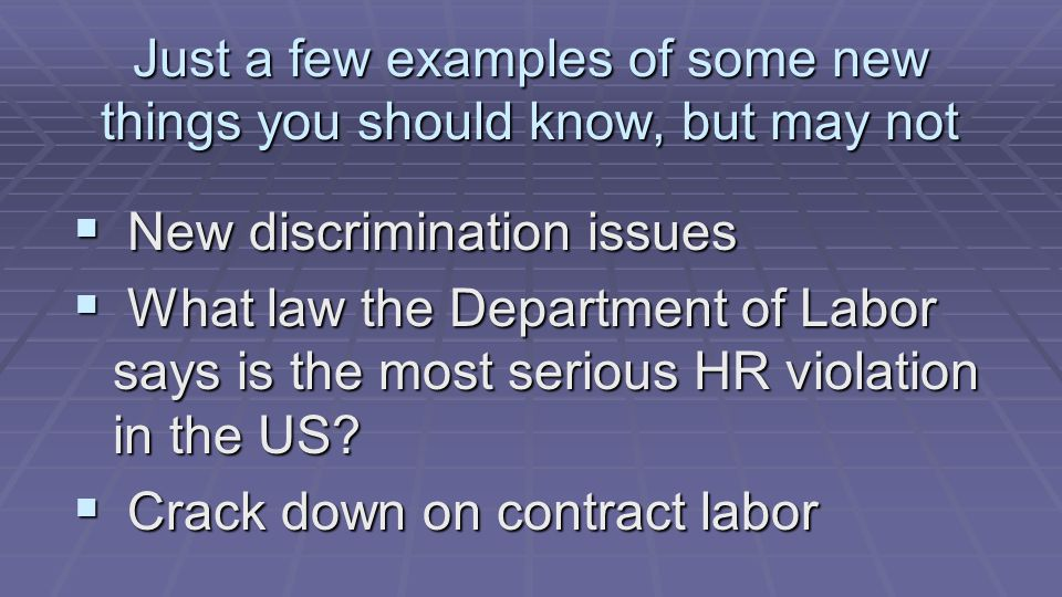  New discrimination issues  What law the Department of Labor says is the most serious HR violation in the US.
