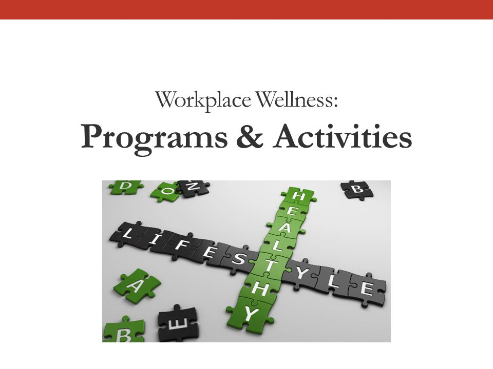Workplace Wellness: Programs & Activities