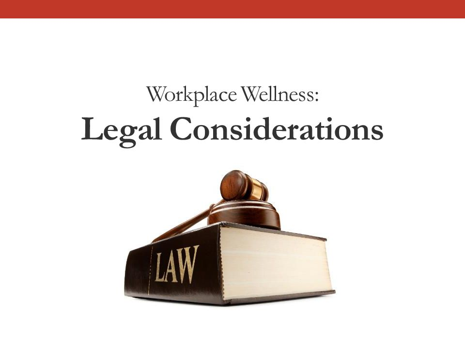 Workplace Wellness: Legal Considerations