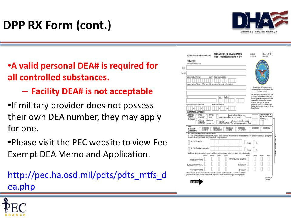 5 DPP RX Form (cont.) A valid personal DEA# is required for all controlled substances.
