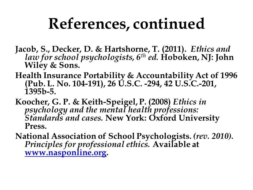 References, continued Jacob, S., Decker, D. & Hartshorne, T.
