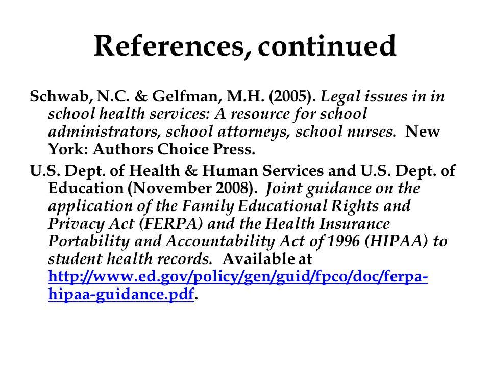 References, continued Schwab, N.C. & Gelfman, M.H.