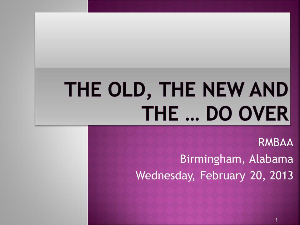 RMBAA Birmingham, Alabama Wednesday, February 20, 2013 1