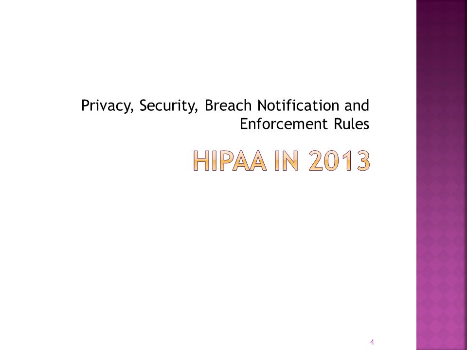 Privacy, Security, Breach Notification and Enforcement Rules 4